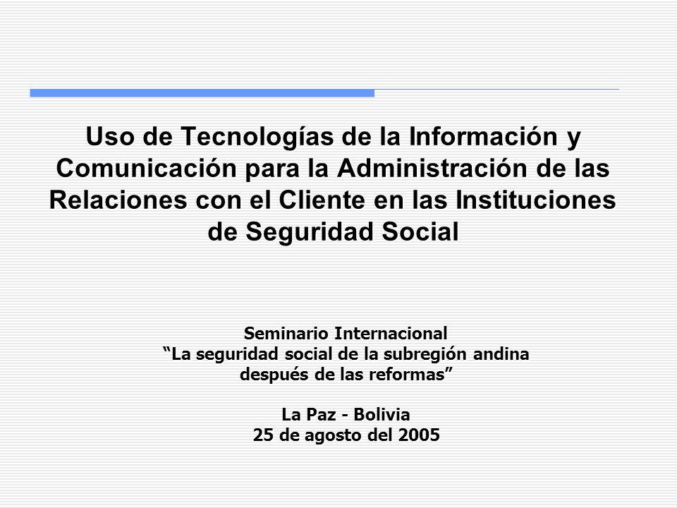 Uso de Tecnologías de la Información y Comunicación para la Administración de las Relaciones con el Cliente en las Instituciones de Seguridad Social