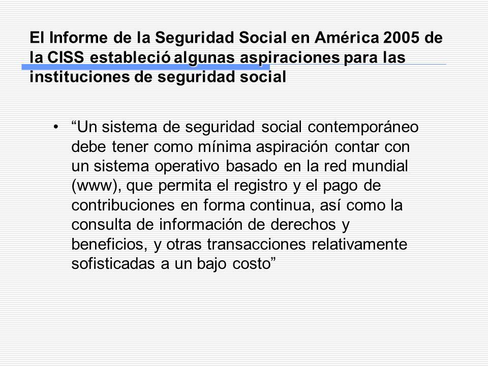 El Informe de la Seguridad Social en América 2005 de la CISS estableció algunas aspiraciones para las instituciones de seguridad social