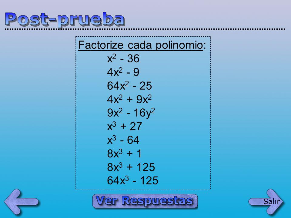 Post-prueba Factorize cada polinomio: x2 - 36 4x2 - 9 64x2 - 25