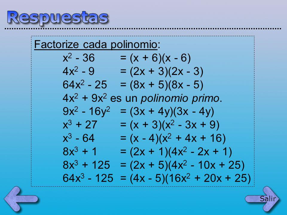 Factorize cada polinomio: x2 - 36 = (x + 6)(x - 6)