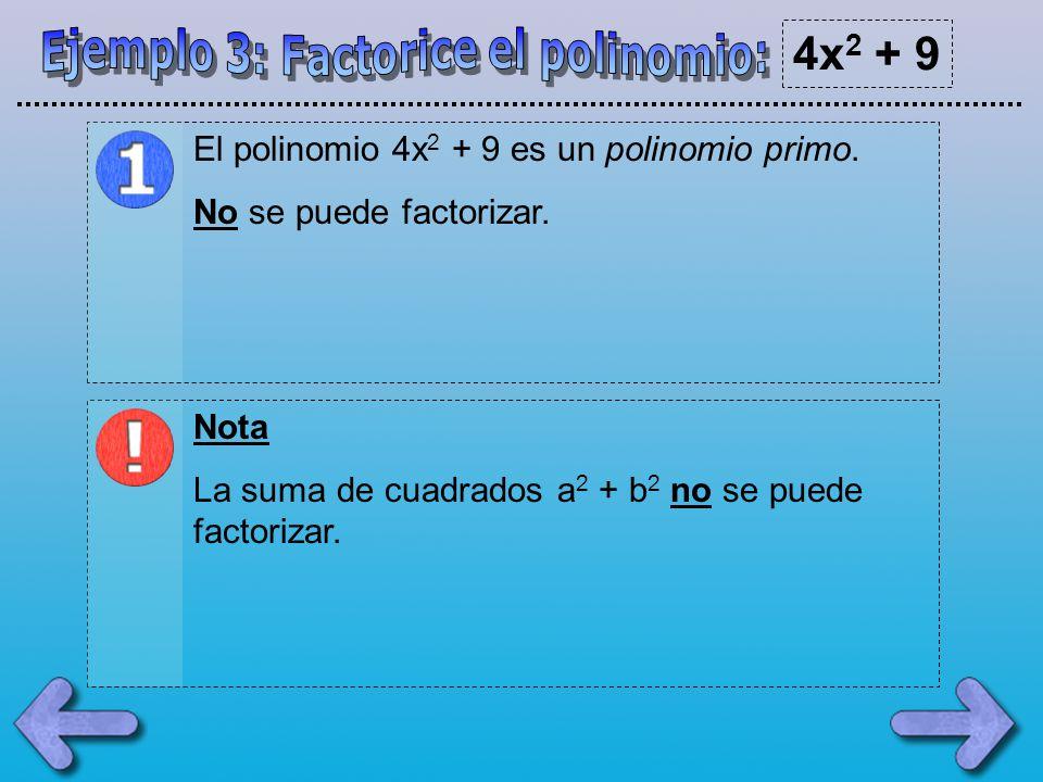 Ejemplo 3: Factorice el polinomio: