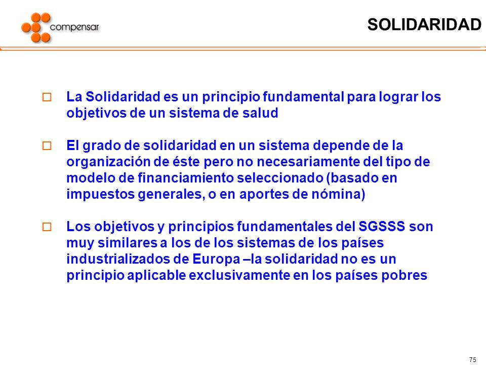 SOLIDARIDAD La Solidaridad es un principio fundamental para lograr los objetivos de un sistema de salud.