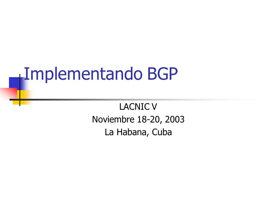 LACNIC V Noviembre 18-20, 2003 La Habana, Cuba