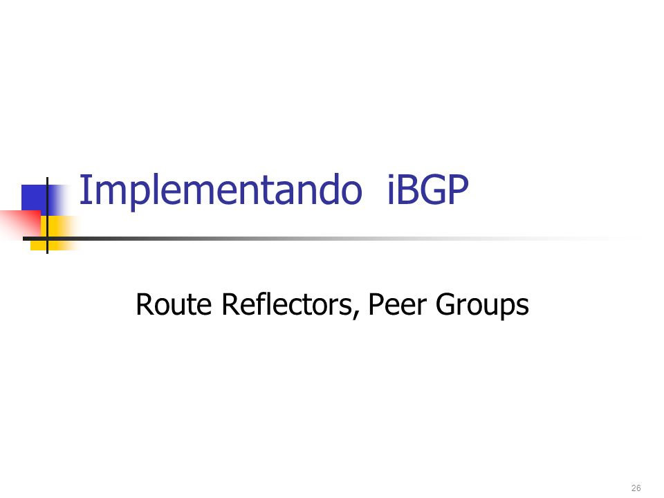 Route Reflectors, Peer Groups