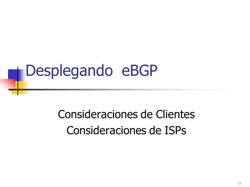 Consideraciones de Clientes Consideraciones de ISPs