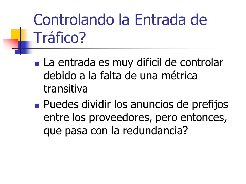 Controlando la Entrada de Tráfico