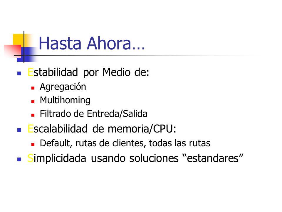 Hasta Ahora… Estabilidad por Medio de: Escalabilidad de memoria/CPU: