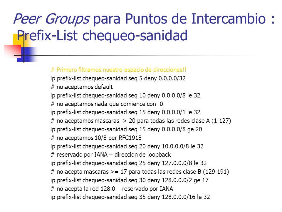 Peer Groups para Puntos de Intercambio : Prefix-List chequeo-sanidad