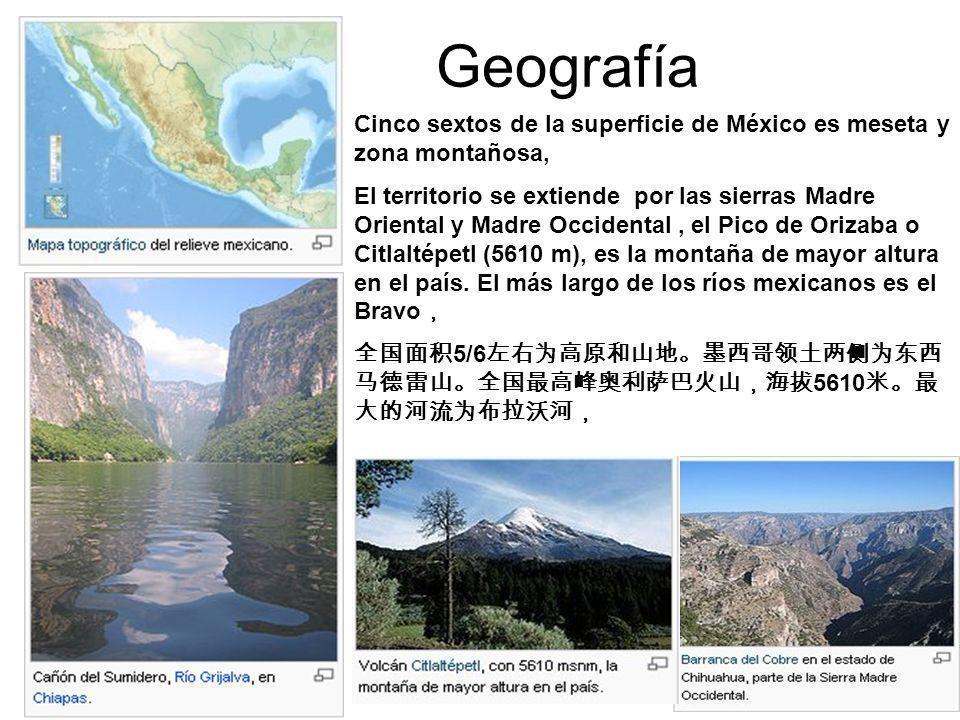 Geografía Cinco sextos de la superficie de México es meseta y zona montañosa,