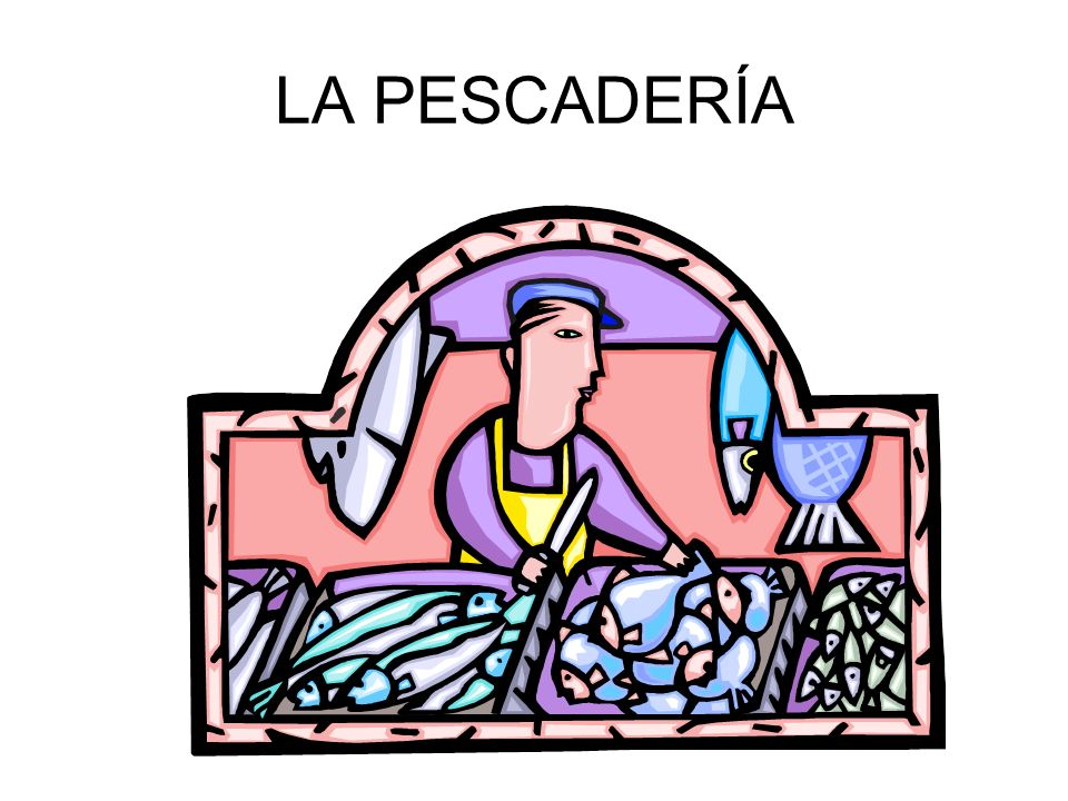 LA PESCADERÍA