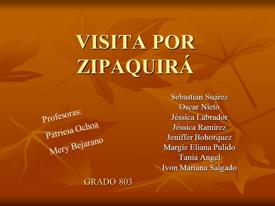 VISITA POR ZIPAQUIRÁ Profesoras: Patricia Ochoa Mery Bejarano
