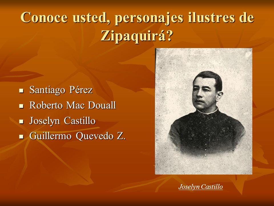 Conoce usted, personajes ilustres de Zipaquirá