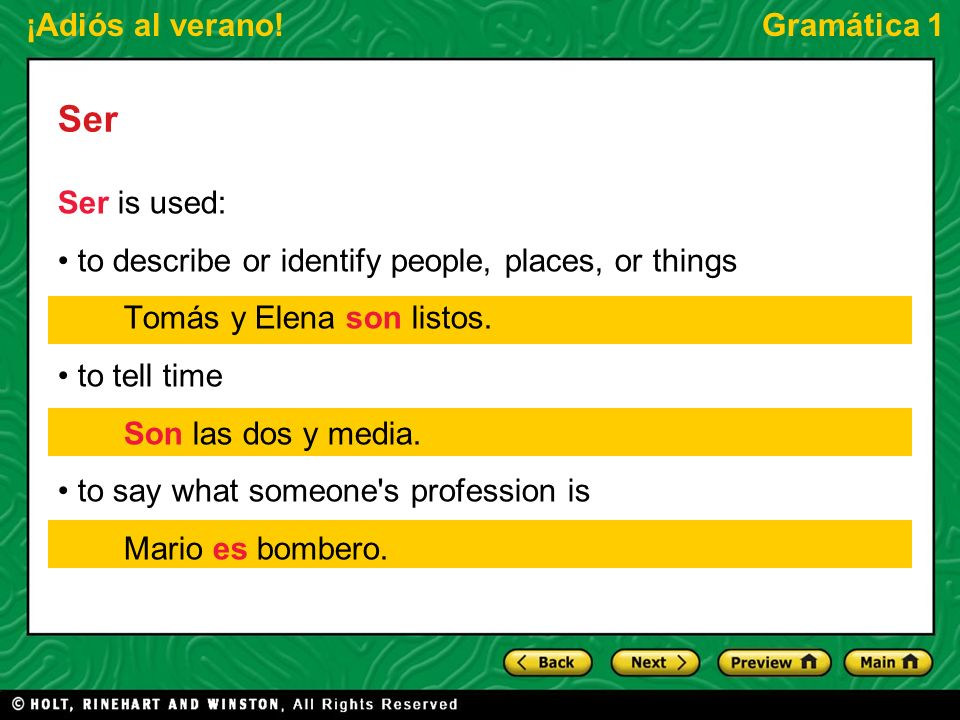 Ser Ser is used: • to describe or identify people, places, or things