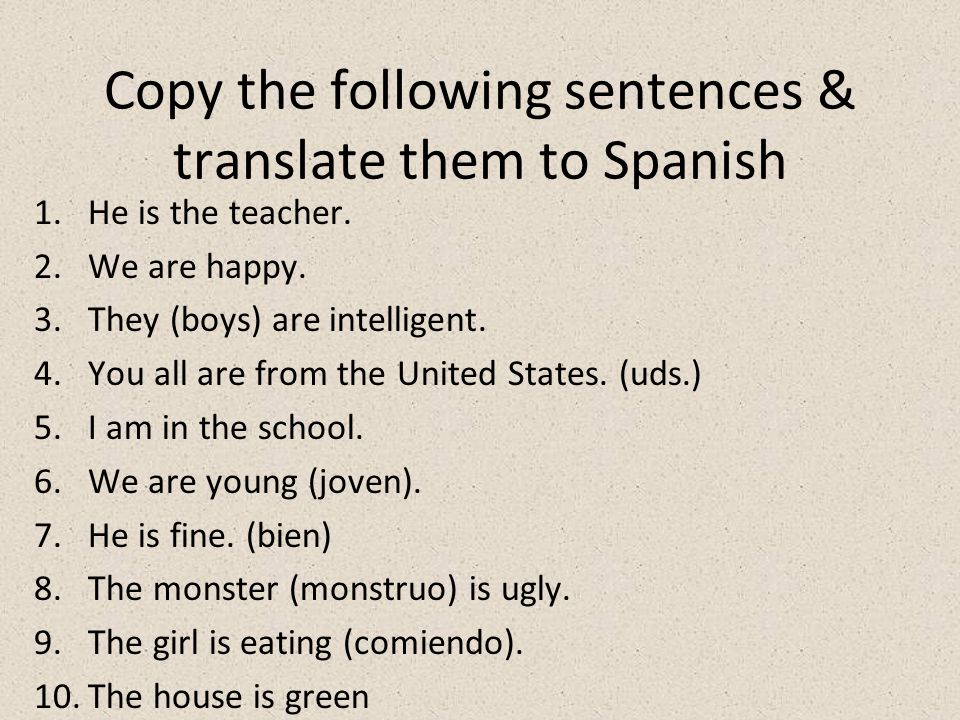Copy the following sentences & translate them to Spanish