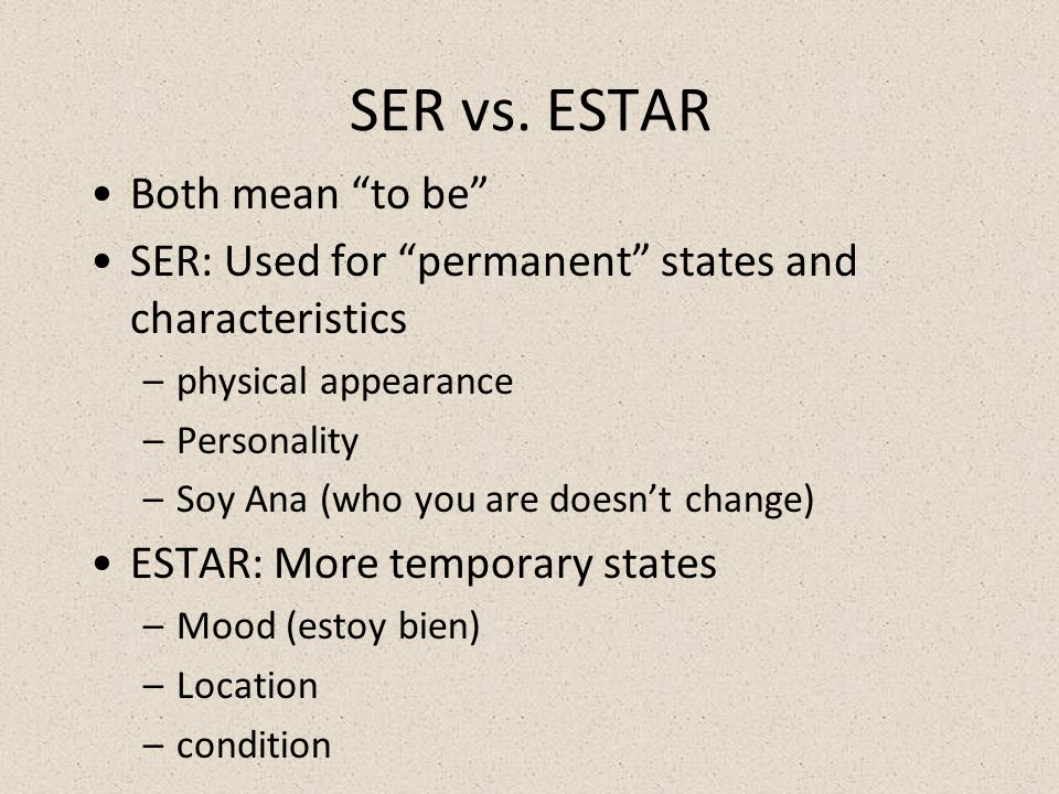 SER vs. ESTAR Both mean to be