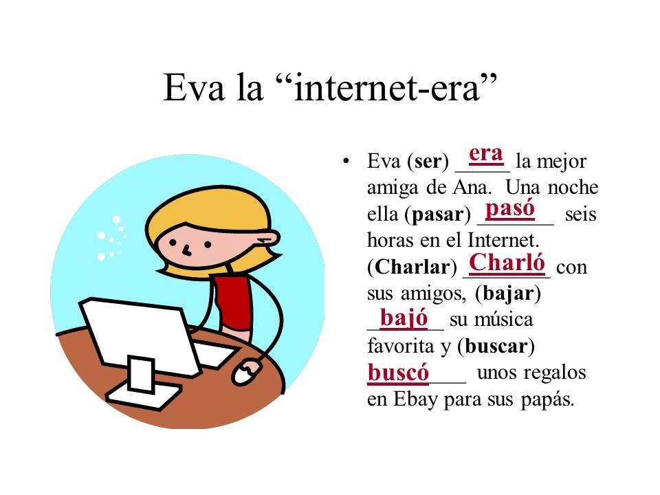 Eva la internet-era era pasó Charló bajó buscó