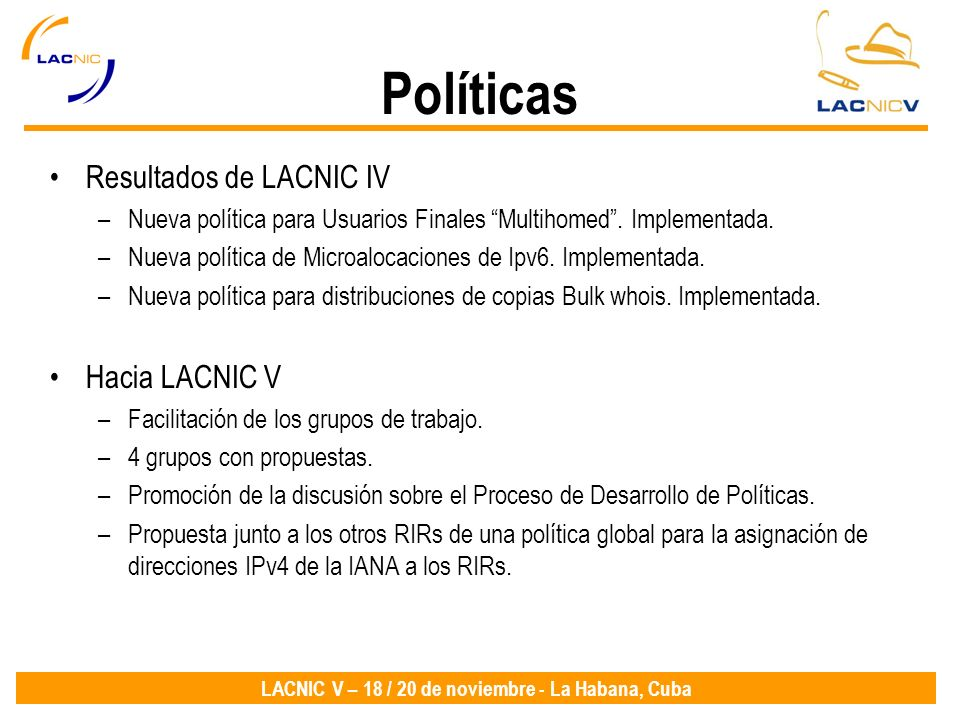 Políticas Resultados de LACNIC IV Hacia LACNIC V