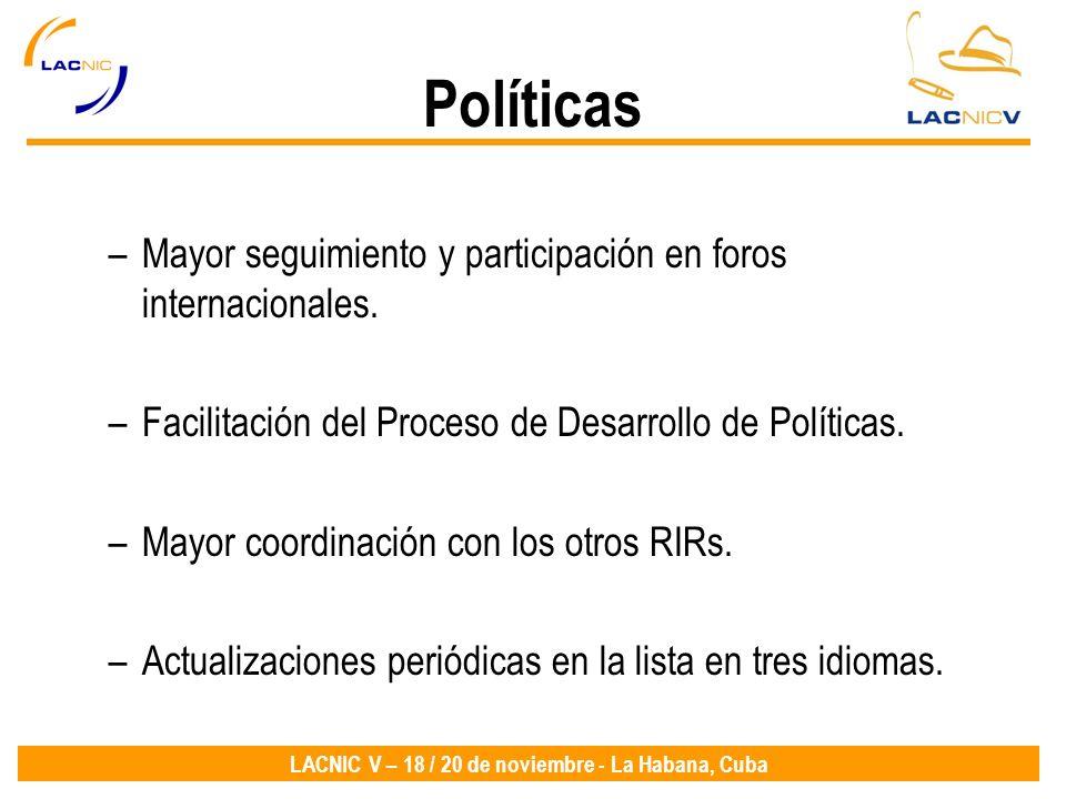 Políticas Mayor seguimiento y participación en foros internacionales.