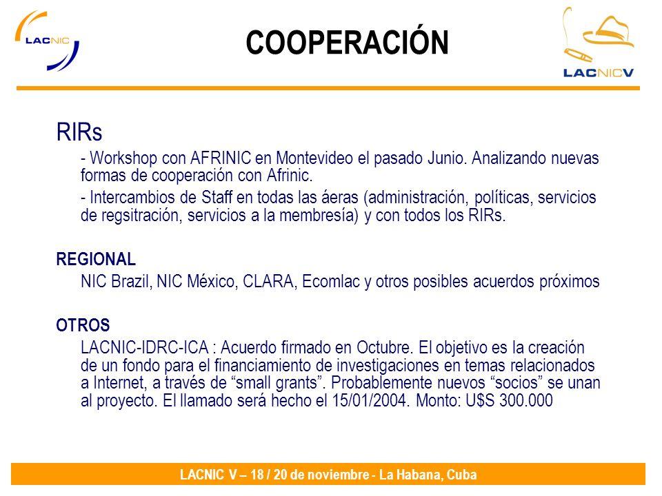 COOPERACIÓN RIRs. - Workshop con AFRINIC en Montevideo el pasado Junio. Analizando nuevas formas de cooperación con Afrinic.