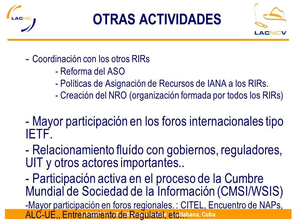 OTRAS ACTIVIDADES Coordinación con los otros RIRs Reforma del ASO
