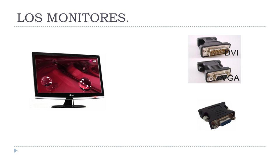 LOS MONITORES.