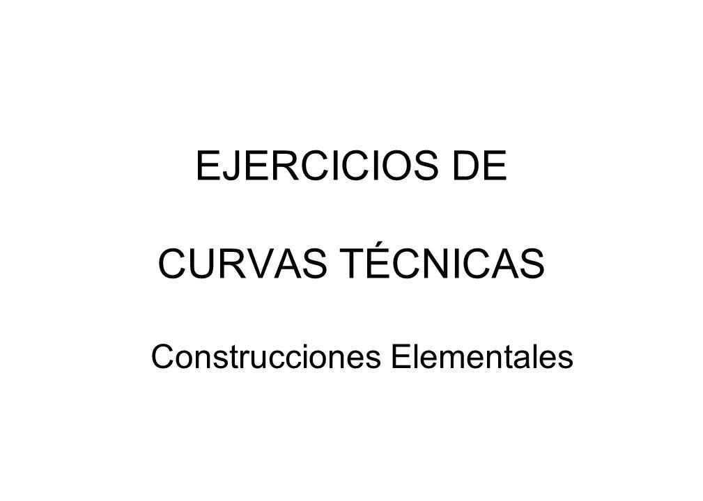 EJERCICIOS DE CURVAS TÉCNICAS