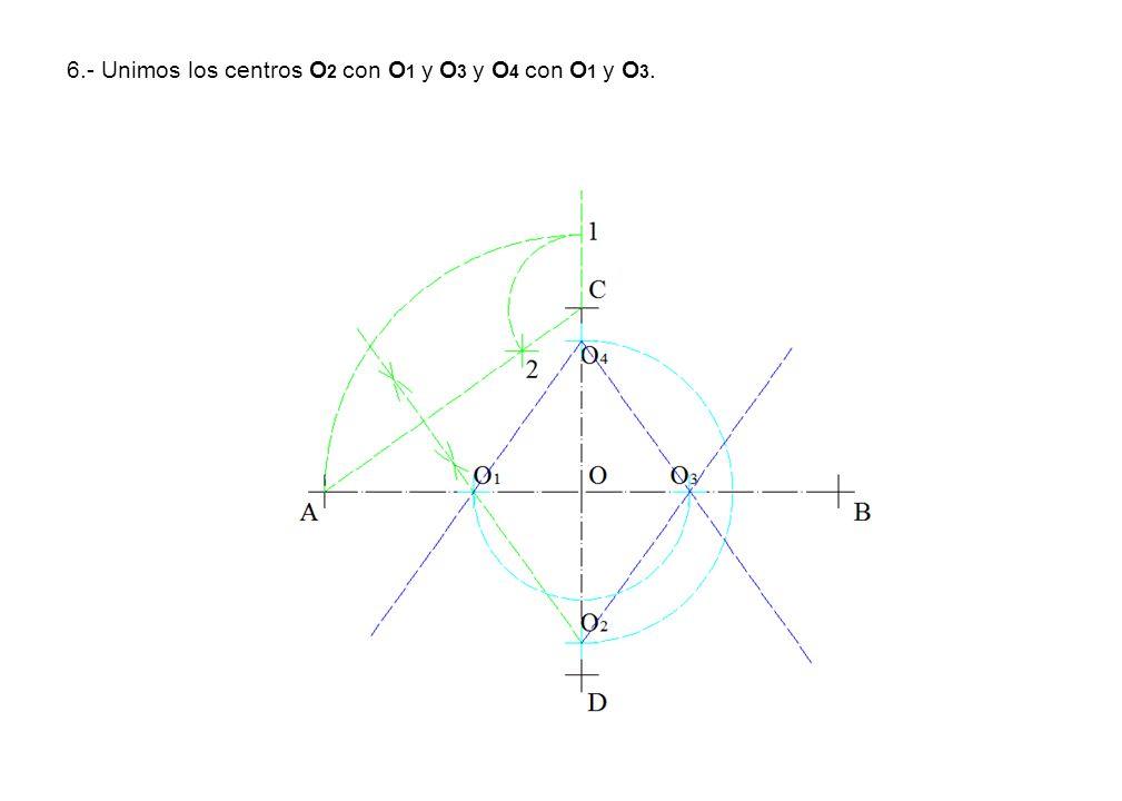 6.- Unimos los centros O2 con O1 y O3 y O4 con O1 y O3.