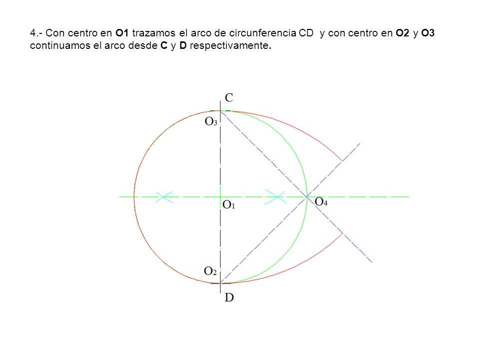 4.- Con centro en O1 trazamos el arco de circunferencia CD y con centro en O2 y O3 continuamos el arco desde C y D respectivamente.