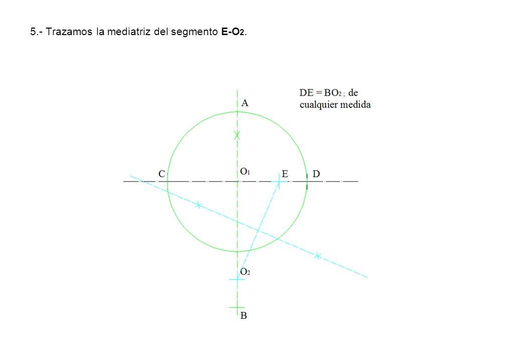 5.- Trazamos la mediatriz del segmento E-O2.