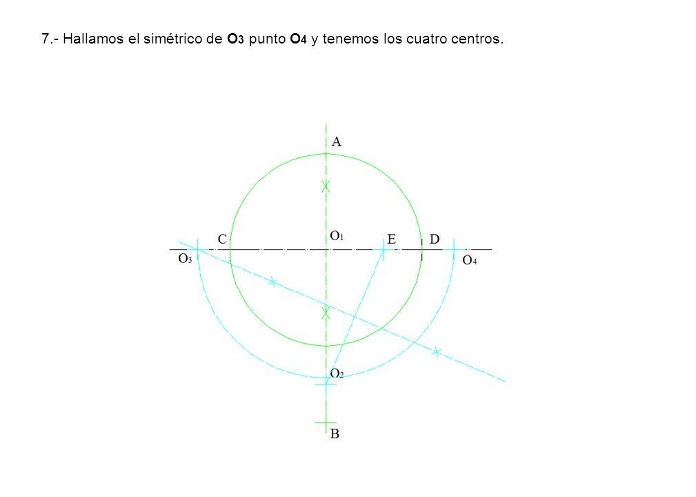 7.- Hallamos el simétrico de O3 punto O4 y tenemos los cuatro centros.