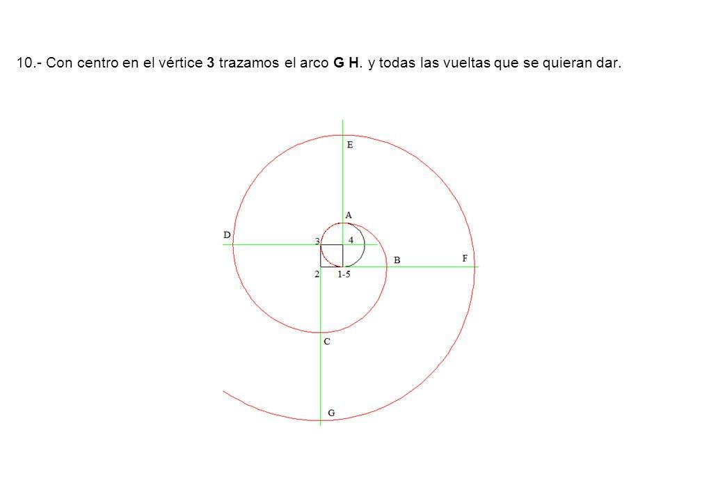 10. - Con centro en el vértice 3 trazamos el arco G H