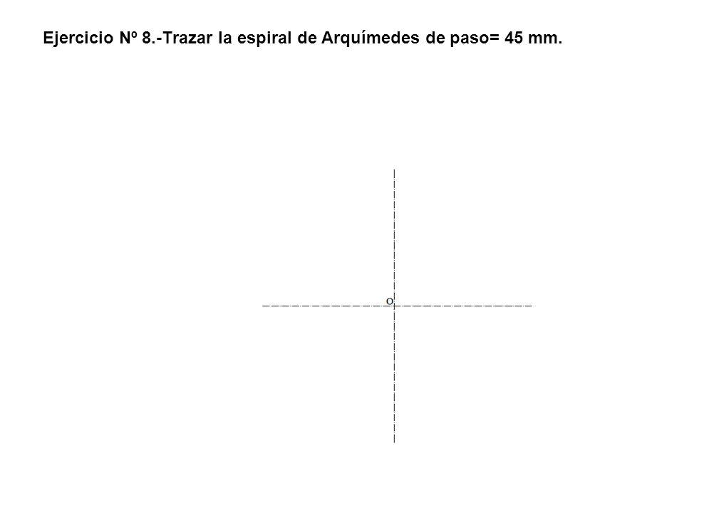 Ejercicio Nº 8.-Trazar la espiral de Arquímedes de paso= 45 mm.