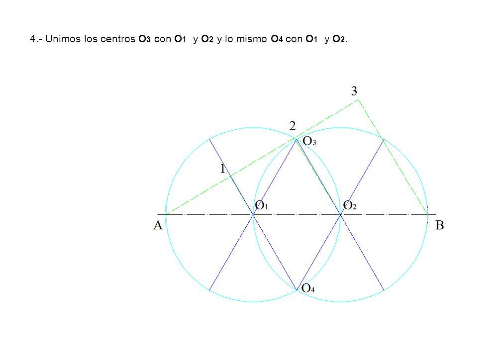 4.- Unimos los centros O3 con O1 y O2 y lo mismo O4 con O1 y O2.