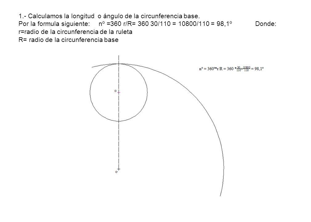 1. - Calculamos la longitud o ángulo de la circunferencia base