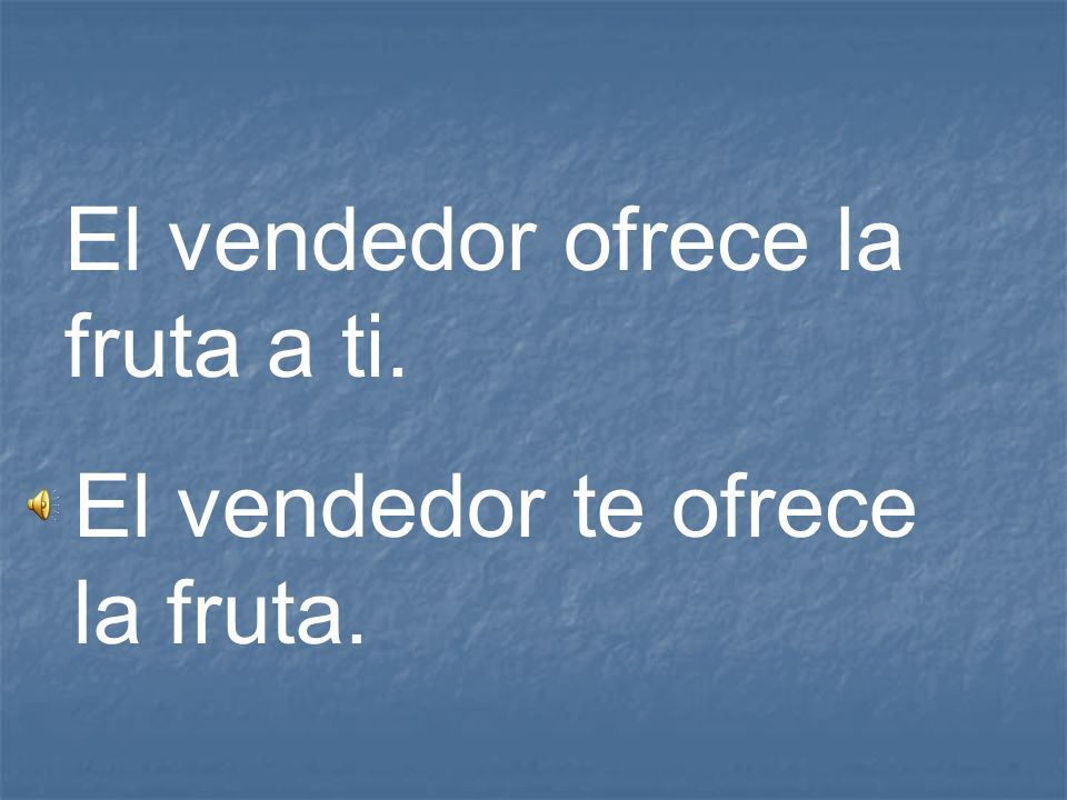 El vendedor ofrece la fruta a ti.