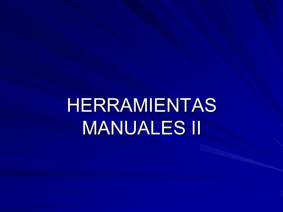 HERRAMIENTAS MANUALES II