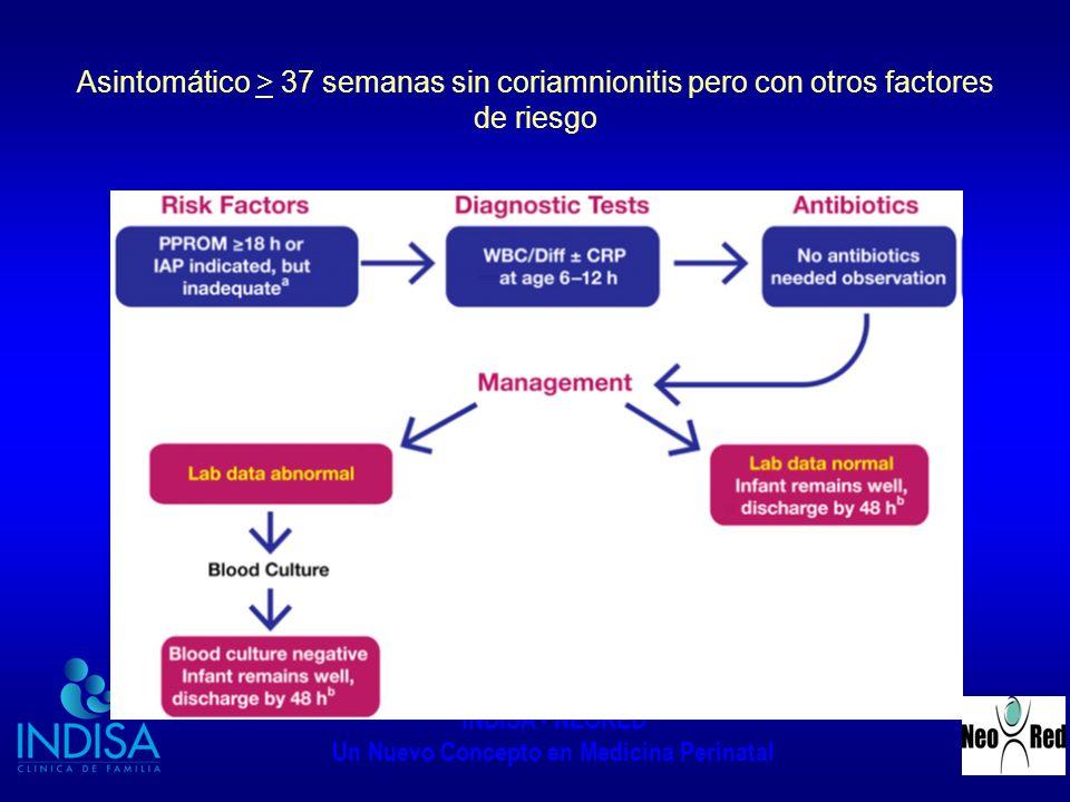 Asintomático > 37 semanas sin coriamnionitis pero con otros factores de riesgo