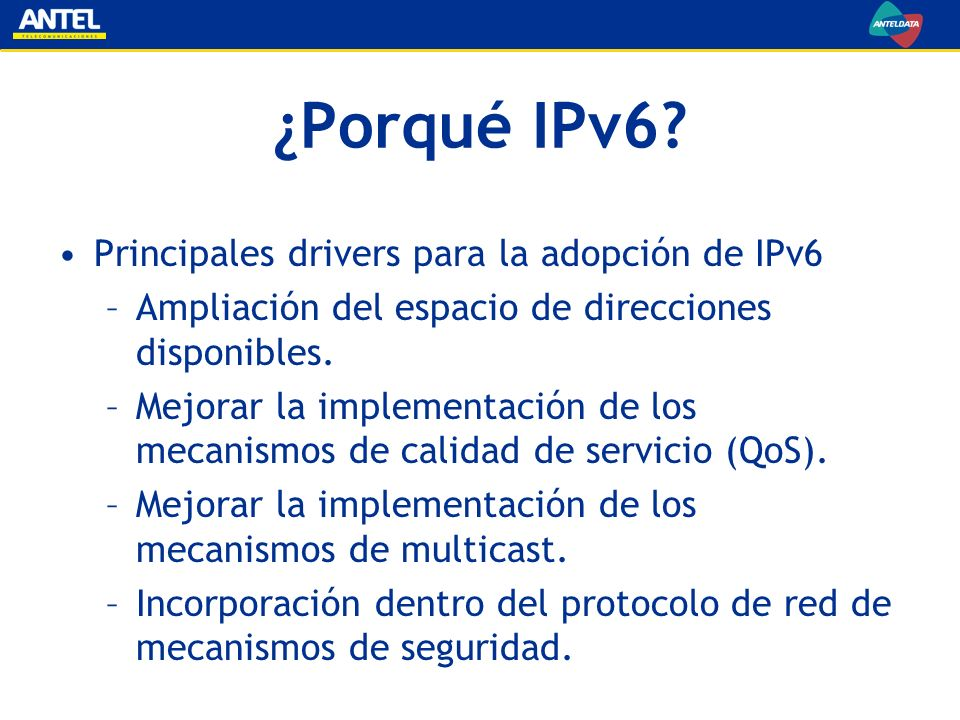 ¿Porqué IPv6 Principales drivers para la adopción de IPv6