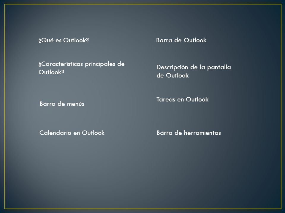 ¿Qué es Outlook Barra de Outlook. ¿Características principales de Outlook Descripción de la pantalla de Outlook.