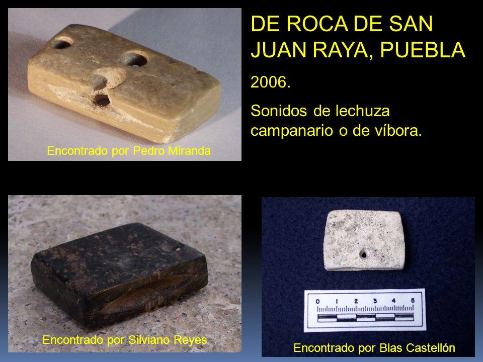 DE ROCA DE SAN JUAN RAYA, PUEBLA