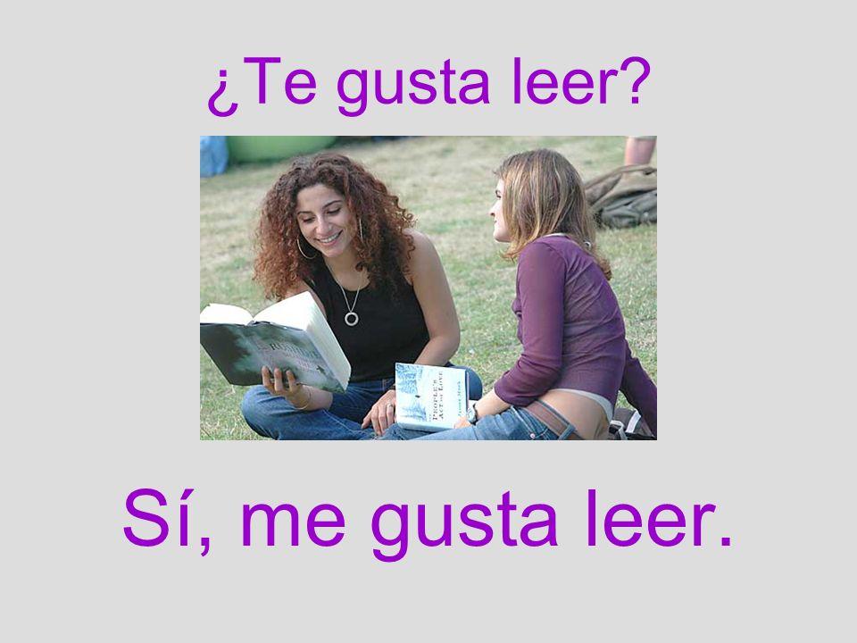 ¿Te gusta leer Sí, me gusta leer.