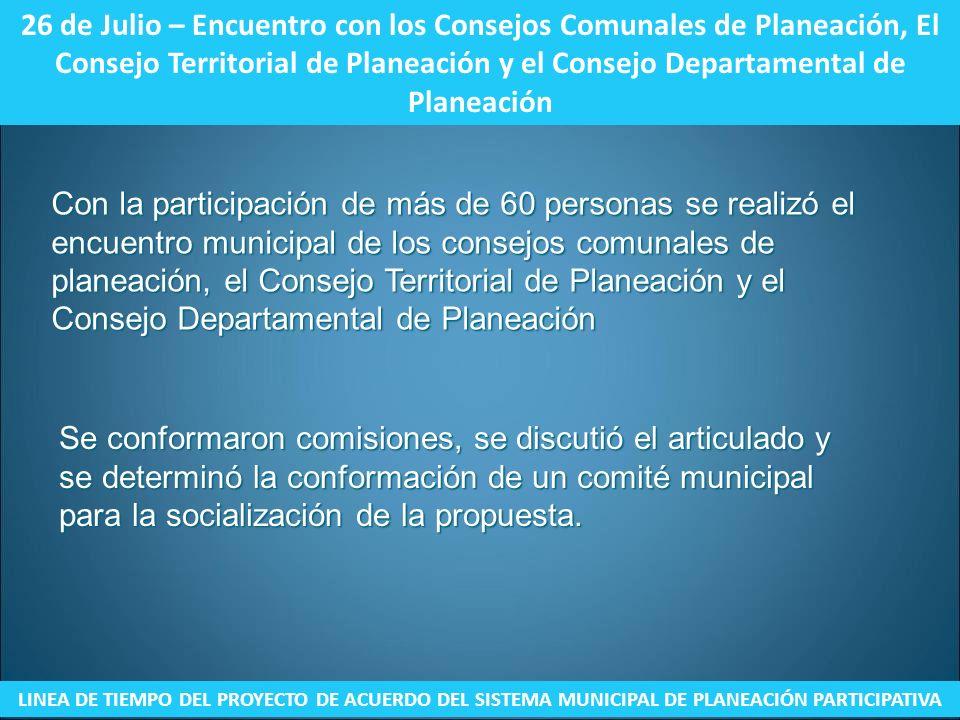 26 de Julio – Encuentro con los Consejos Comunales de Planeación, El Consejo Territorial de Planeación y el Consejo Departamental de Planeación