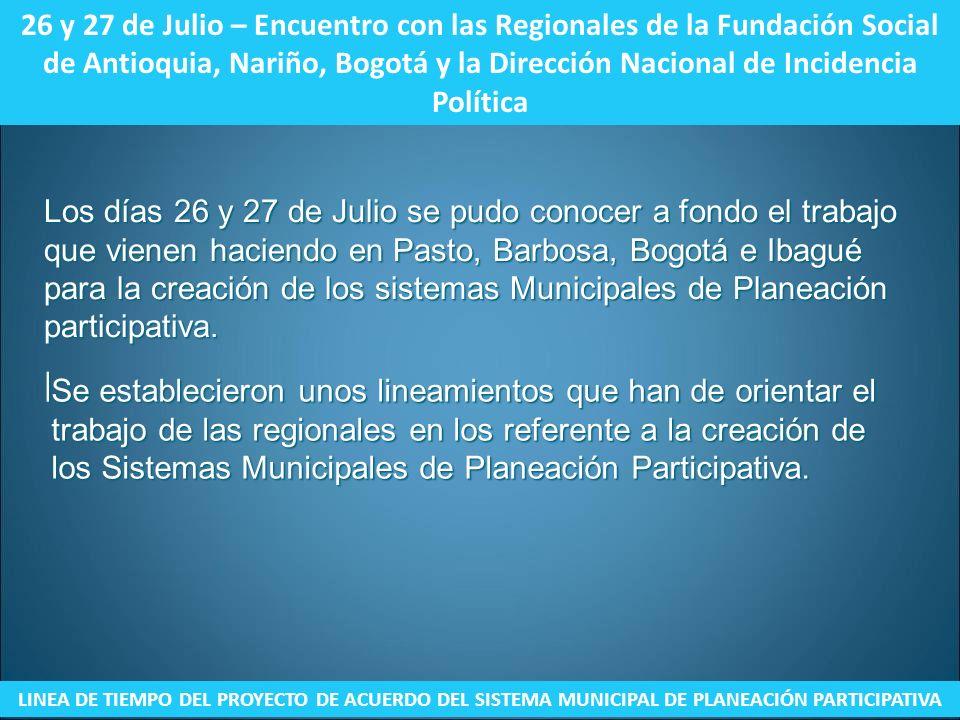 26 y 27 de Julio – Encuentro con las Regionales de la Fundación Social de Antioquia, Nariño, Bogotá y la Dirección Nacional de Incidencia Política