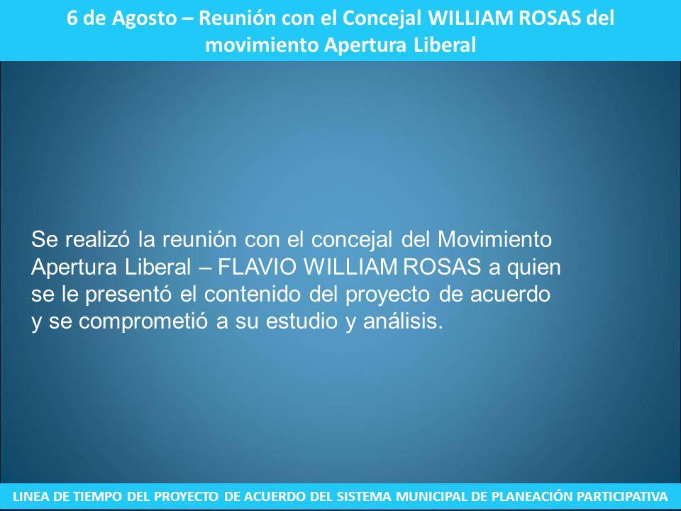 6 de Agosto – Reunión con el Concejal WILLIAM ROSAS del movimiento Apertura Liberal