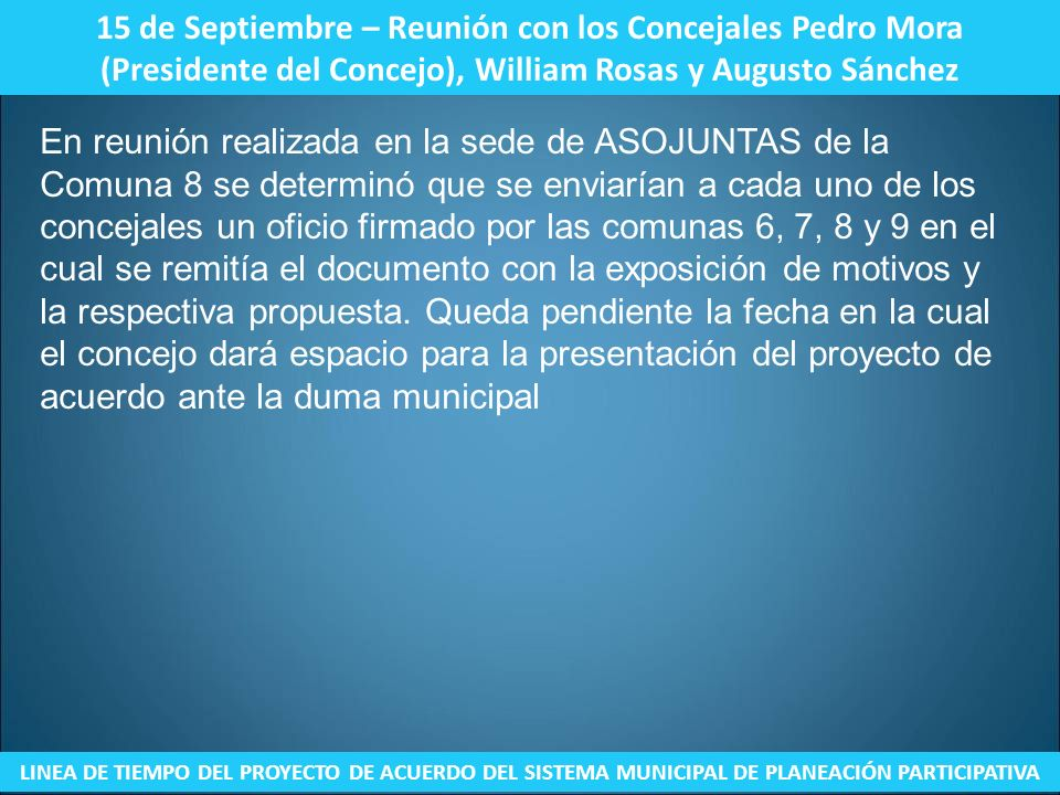 15 de Septiembre – Reunión con los Concejales Pedro Mora (Presidente del Concejo), William Rosas y Augusto Sánchez