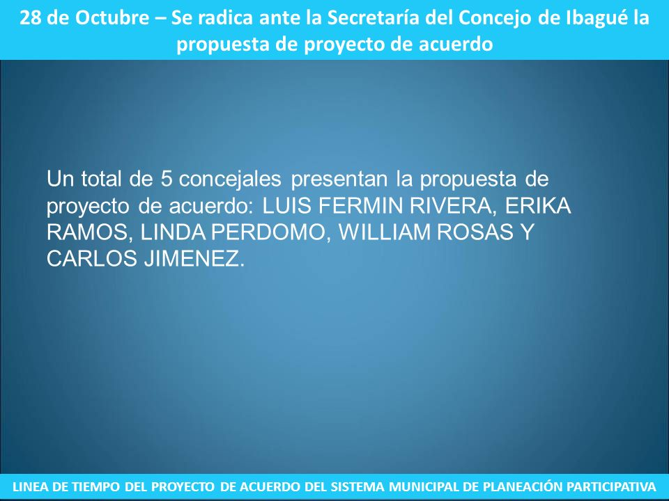 28 de Octubre – Se radica ante la Secretaría del Concejo de Ibagué la propuesta de proyecto de acuerdo