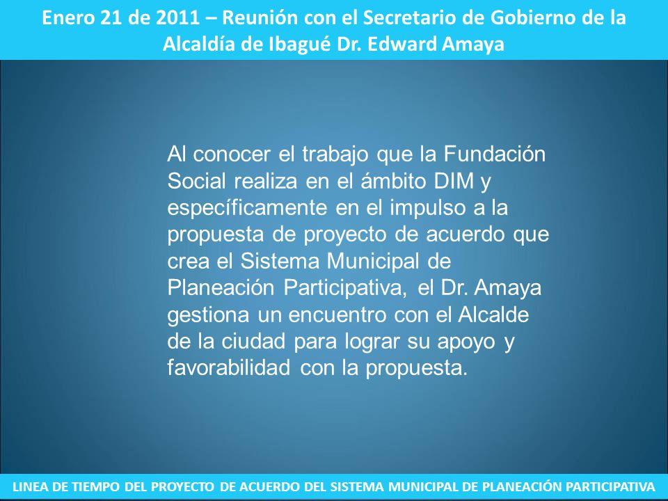 Enero 21 de 2011 – Reunión con el Secretario de Gobierno de la Alcaldía de Ibagué Dr. Edward Amaya