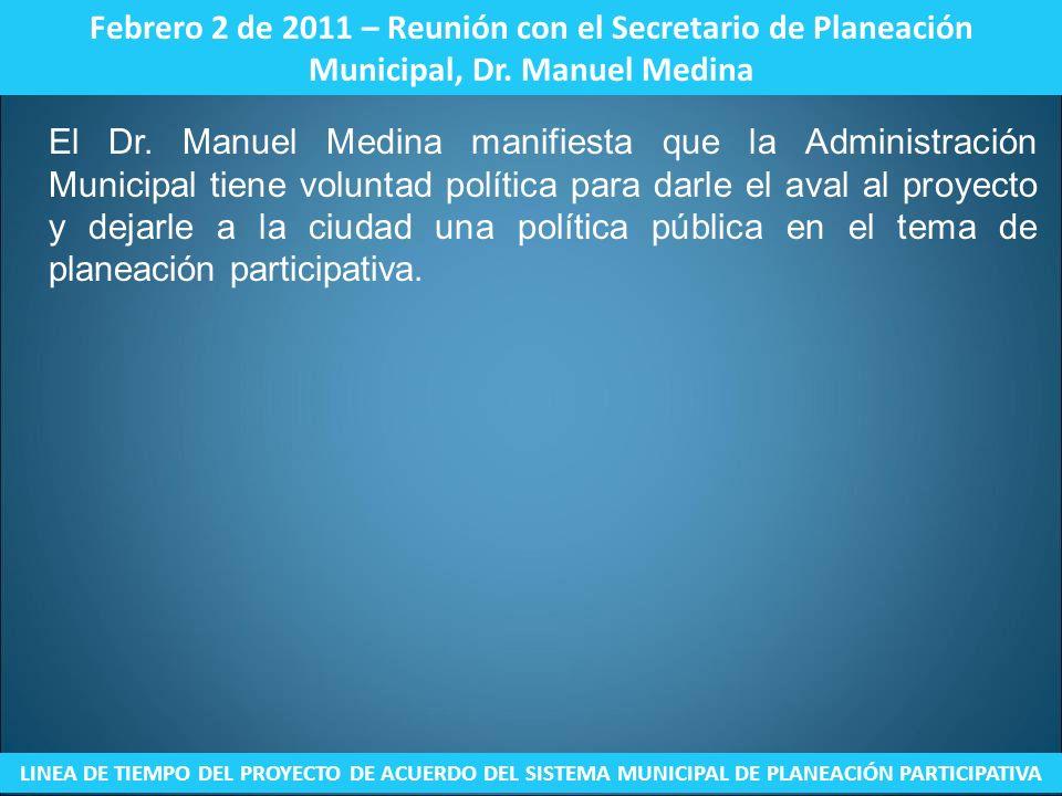 Febrero 2 de 2011 – Reunión con el Secretario de Planeación Municipal, Dr. Manuel Medina