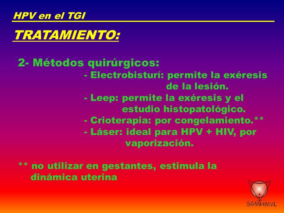 TRATAMIENTO: 2- Métodos quirúrgicos: HPV en el TGI