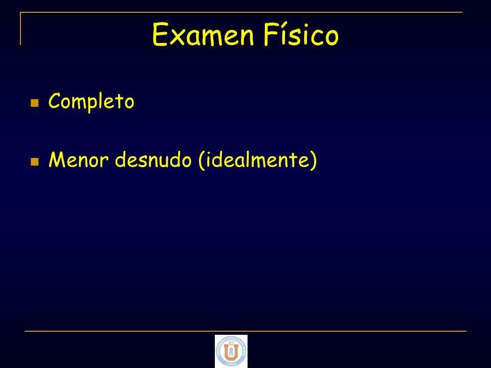 Examen Físico Completo Menor desnudo (idealmente)